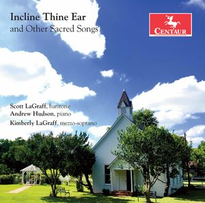 incline Thine Ear & Other Sacred Songs