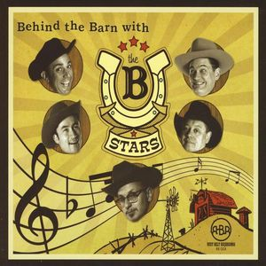Behind the Barn with B Stars