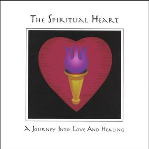 Spiritual Heart a Journey Into Love & Healing