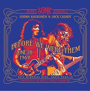 Bears Sonic Journals: Before We Were Them , Jorma Kaukonen & Jack Casady