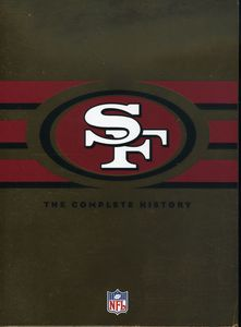 The Complete History of the San Francisco 49ers