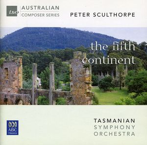 Sculthorpe: Fifth Continent /  Little Suite