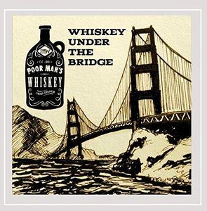 Whiskey Under the Bridge