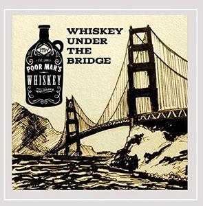 Whiskey Under the Bridge