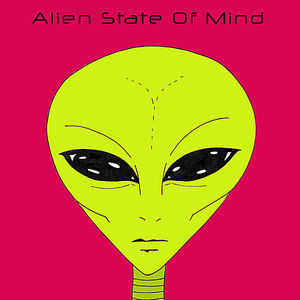 Alien State of Mind