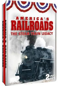 America's Railroads: Steam Train Legacy