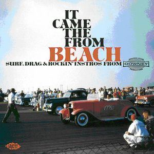 It Came From The Beach: Surf, Drand and Rockin' Instros From Downey [Import]