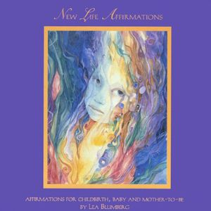 New Life Affirmations for Childbirth Baby & Mother