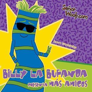 Billy la Bufanda Presenta Mas Amigos