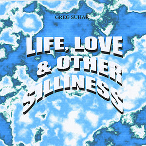 Life Love & Other Silliness