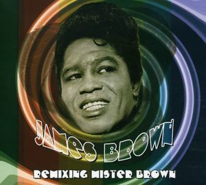 Remixing Mister Brown [Import]
