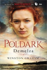 Demelza: A Novel of Cornwall, 1788-1790 (The Poldark Saga)