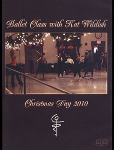Ballet Class With Kat Wildish - Christmas Day 2010