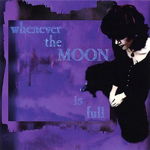Whenever the Moon Is Full