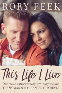 This Life I Live: One Man's Extraordinary, Ordinary Life and the Woman Who Changed It Forever