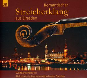 Romantic String Sound from Dresden