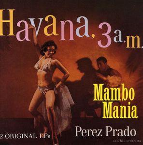 Mambo Mania /  Havana 3 Am