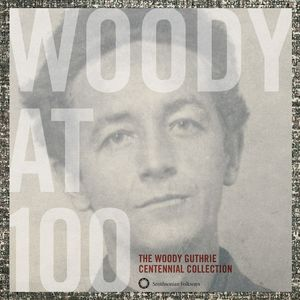Woody At 100: The Woody Guthrie Centennial Collection