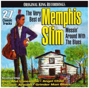 Very Best Of Memphis Slim: Messin Around With The Blues