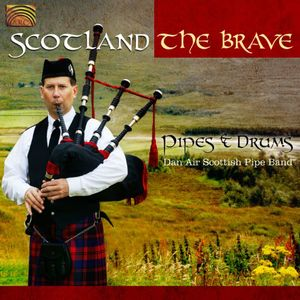 Scotland the Brave: Pipes & Drums