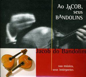 Ao Jacob E Seus Bandolins: Ao Vivo [Import]