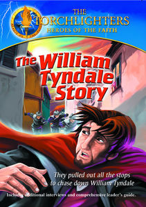 The William Tyndale Story: The Torchlighters Heroes of the Faith