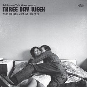 Bob Stanley /  Pete Wiggs Present Three Day Week: When The Lights WentOut 1972-1975 /  Various [Import]
