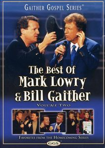 The Best of Mark Lowry & Bill Gaither: Volume Two