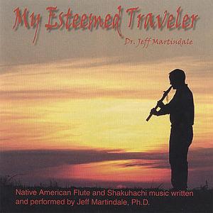 My Esteemed Traveler: Native American Flute & Shak
