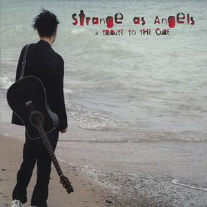 Strange As Angels: Tribute to Cure /  Various