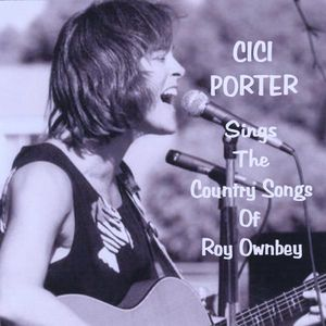 Cici Porter Sings the Country Songs of Roy Ownbey