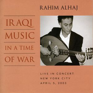 Iraqi Music in a Time of War