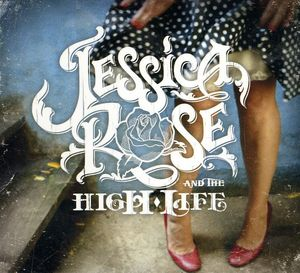 Jessica Rose & the High-Life