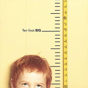 Ten Foot Big