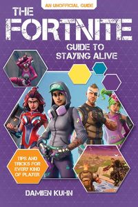 FORTNITE GUIDE TO STAYING ALIVE