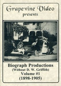 Biograph Productions (Without D.W. Griffith): Volume 1 (1898-1905)