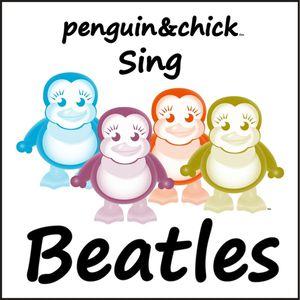 Penguin & Chick Sing Beatles 1