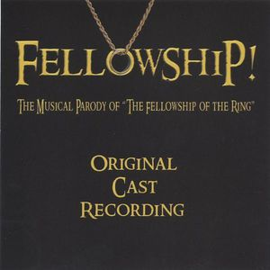 Fellowship! the Musical Parody of the Fellowship O