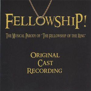 Fellowship! the Musical Parody of the Fellowship O
