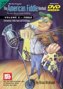 The American Fiddle Method: Volume 2: Fiddle Intermidiate Fiddle Tunes and Techniques