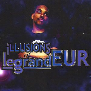 Illusions of Legrandeur