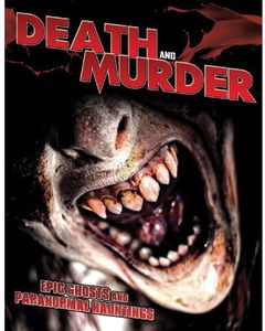 Death & Murder: Epic Ghosts & Paranormal Hauntings