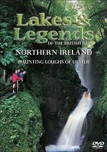 Lakes & Legends of British Isles: Northern Ireland
