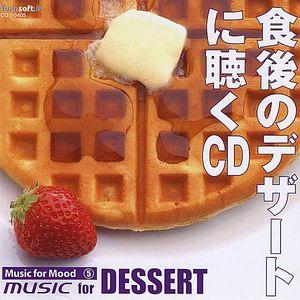 Music for Mood #5: Music for Dessert