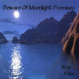 Beware of Moonlight Promises