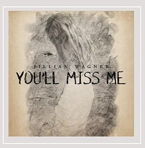 You'Il Miss Me