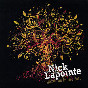 Lapointe, Nick : Gardens in the Fall