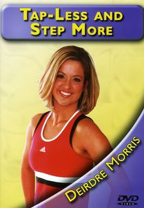Tap Less and Step More With Deirdre Morris