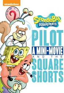 SpongeBob SquarePants: The Pilot, A Mini-Movie and the SquareShorts