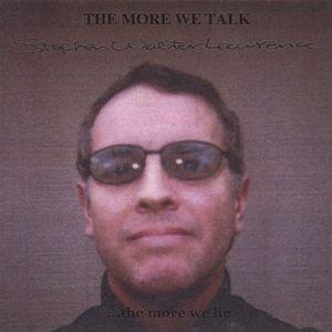 More We Talk the More We Lie